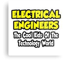 Electrical Engineers .. Cool Kids of Tech World Metal Print