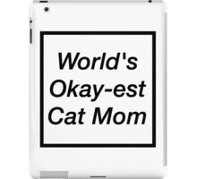 World's Okay-est Cat Mom iPad Case/Skin