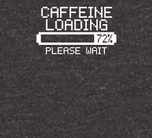 Caffeine Loading  slogan tee coffee espresso tea latte Unisex T-Shirt