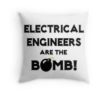 Electrical Engineers Are The Bomb! Throw Pillow