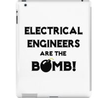Electrical Engineers Are The Bomb! iPad Case/Skin