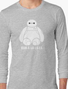 Baymax BahALaLaLa Long Sleeve T-Shirt