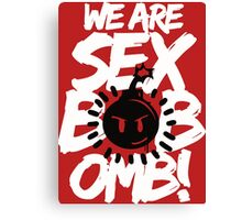 We Are Sex BobOmb! Canvas Print