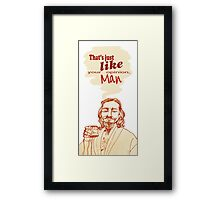 The Dude Does it Best Framed Print