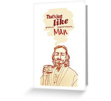 The Dude Does it Best Greeting Card