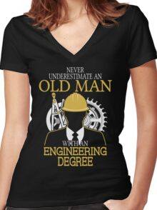 Never Underestimate An Old Man Withan Engineering Degree Women's Fitted V-Neck T-Shirt