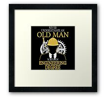 Never Underestimate An Old Man Withan Engineering Degree Framed Print