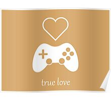 Video Gamer - True Love Poster