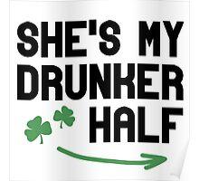 She's my drunker half Poster