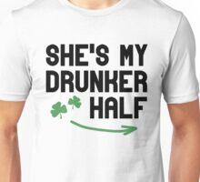 She's my drunker half Unisex T-Shirt