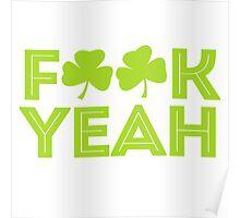 F Yeah I'm Irish Poster