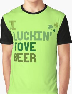 I Luckin Fove Beer Graphic T-Shirt