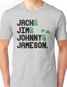Jack & Jim & Johnny & Jameson Unisex T-Shirt