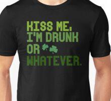 Kiss me, I'm drunk or whatever Unisex T-Shirt