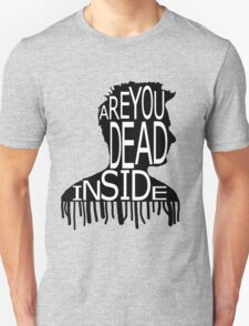 Are You Dead Inside? Unisex T-Shirt
