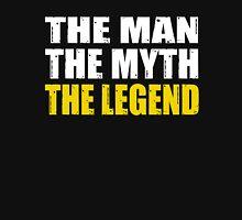 The Man The Myth The Legend Unisex T-Shirt