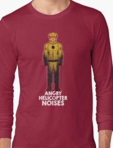 Angry Helicopter Noises Long Sleeve T-Shirt