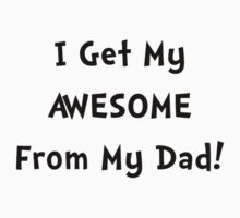 Awesome From Dad Kids Tee