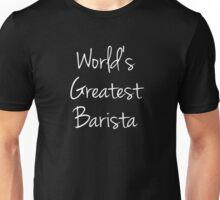 World's Greatest Barista Unisex T-Shirt