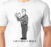 Move It, Move It Unisex T-Shirt