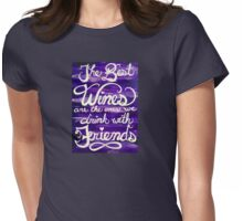 Good Wine with Good Friends Womens Fitted T-Shirt