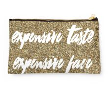 Expensive Taste Expensive Face II Studio Pouch
