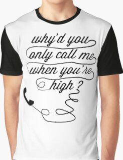 Why'd You Only Call Me When You're High?, Arctic Monkeys Graphic T-Shirt