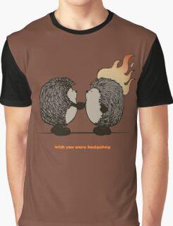 Wish you were hedgehog Graphic T-Shirt