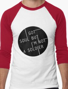 I Got Soul But I'm Not a Soldier Men's Baseball ¾ T-Shirt