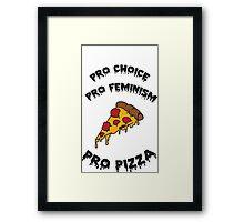 Pro Choice Pro Feminism Pro Pizza Framed Print