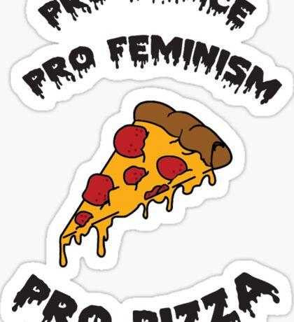 Pro Choice Pro Feminism Pro Pizza Sticker