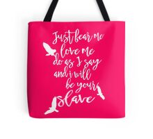 Your Slave Tote Bag