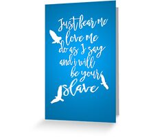 Your Slave Greeting Card