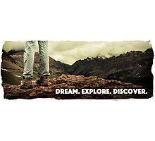 Dream Explore Discover Live Photographic Print