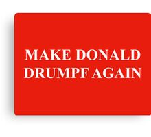 Make Donald Drumpf Again – The Donald, John Oliver Canvas Print