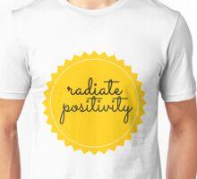 radiate positivity Unisex T-Shirt