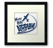 AirPLAY Framed Print