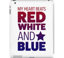 My Heart Beats Red, White and Blue iPad Case/Skin