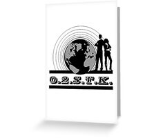 O.2.S.T.K. Greeting Card