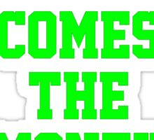 HERE COMES THE MONEY $$$$! Sticker