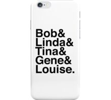 Bob & Linda & Tina & Gene & Louise. (Bob's Burgers) iPhone Case/Skin