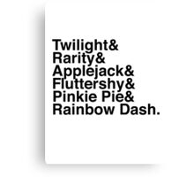 Twilight & Rarity & Applejack & Fluttershy & Pinkie Pie & Rainbow Dash. (My Little Pony) Canvas Print