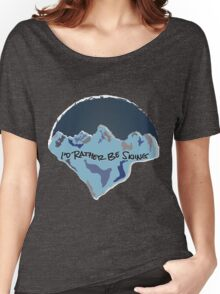 I'd Rather Be Skiing - Blue Women's Relaxed Fit T-Shirt