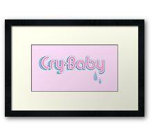 Crybaby - Cute Slogan Design Framed Print
