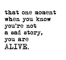 You Are Alive Photographic Print