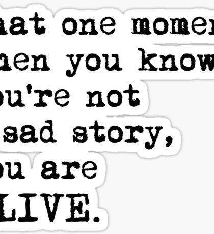 You Are Alive Sticker