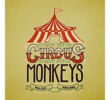 Not my Circus Photographic Print
