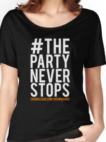 The Party Never Stops! Women's Relaxed Fit T-Shirt