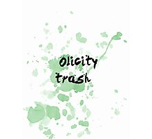 Olicity trash  Photographic Print