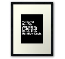 Twilight & Rarity & Applejack & Fluttershy & Pinkie Pie & Rainbow Dash. (My Little Pony) (Inverse) Framed Print